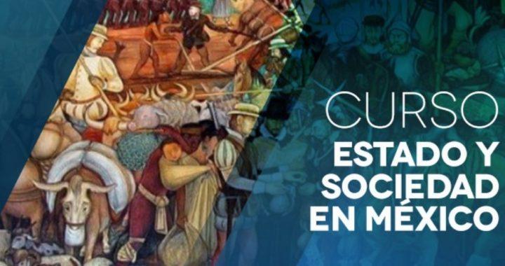 """Curso """"Estado y Sociedad en México"""""""